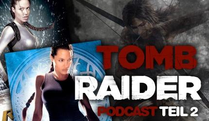 Podcast: Tomb Raider - Eine legendäre Serie Teil 2