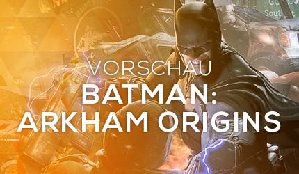 Feature: GC 2013: Batman: Arkham Origins Vorschau