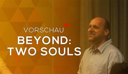 Feature: GC 2013: BEYOND: Two Souls Vorschau