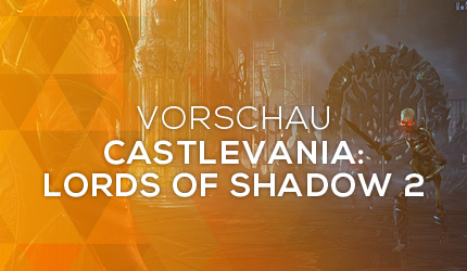 Feature: GC 2013: Castlevania: Lords of Shadow 2 Vorschau
