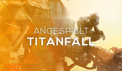 Feature: GC 2013: Titanfall angespielt