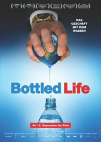 Bottled Life - Nestlés Geschäfte mit dem Wasser Poster